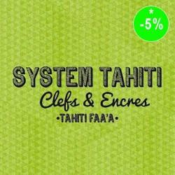 SYSTEM TAHITI